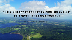 Those who say it cannot be done should not interrupt the people doing it
